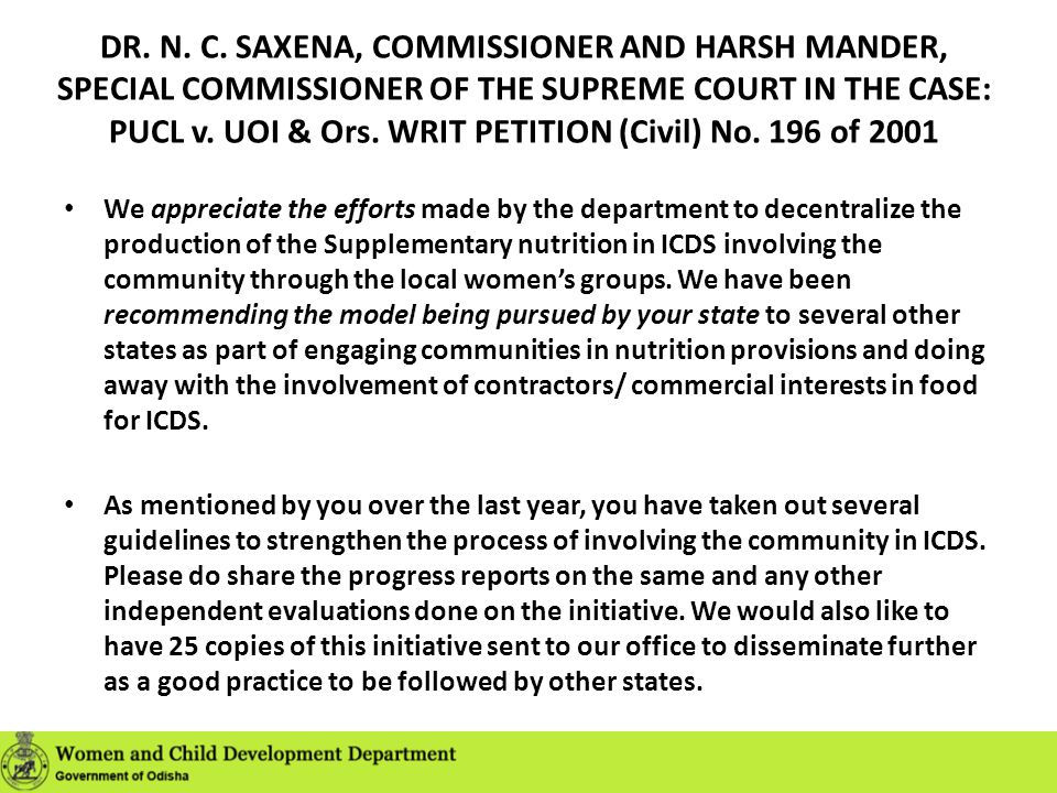 DR. N. C. SAXENA, COMMISSIONER AND HARSH MANDER, SPECIAL COMMISSIONER OF THE SUPREME COURT IN THE CASE: PUCL v. UOI & Ors. WRIT PETITION (Civil) No. 196 of 2001