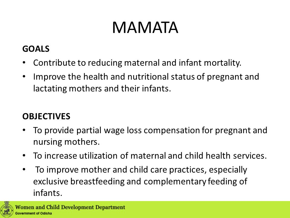 MAMATA GOALS Contribute to reducing maternal and infant mortality.