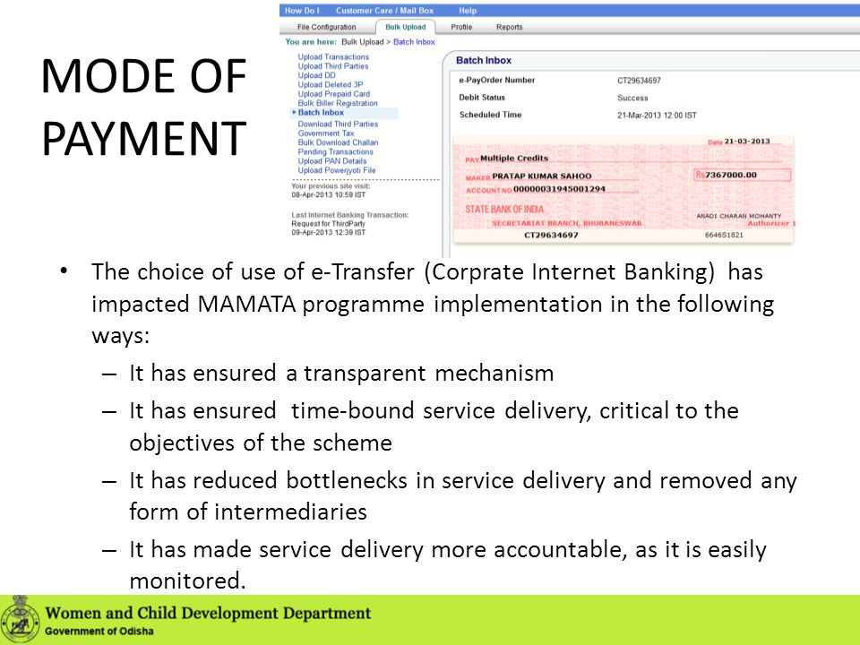 MODE OF PAYMENT The choice of use of e-Transfer (Corprate Internet Banking) has impacted MAMATA programme implementation in the following ways: