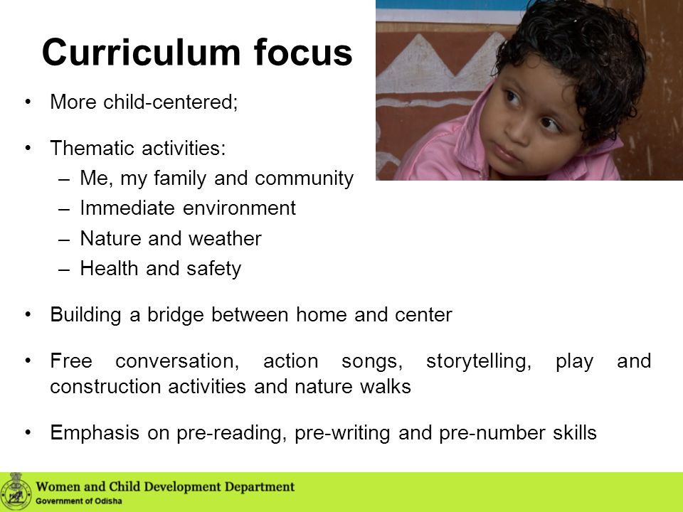Curriculum focus More child-centered; Thematic activities: