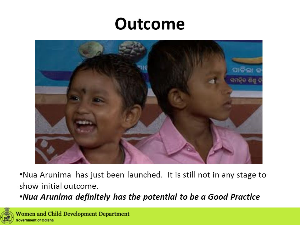 Outcome Nua Arunima has just been launched. It is still not in any stage to show initial outcome.