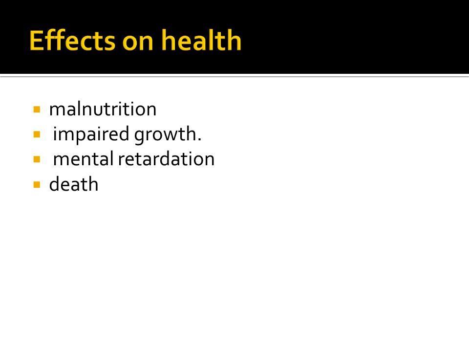 Effects on health malnutrition impaired growth. mental retardation
