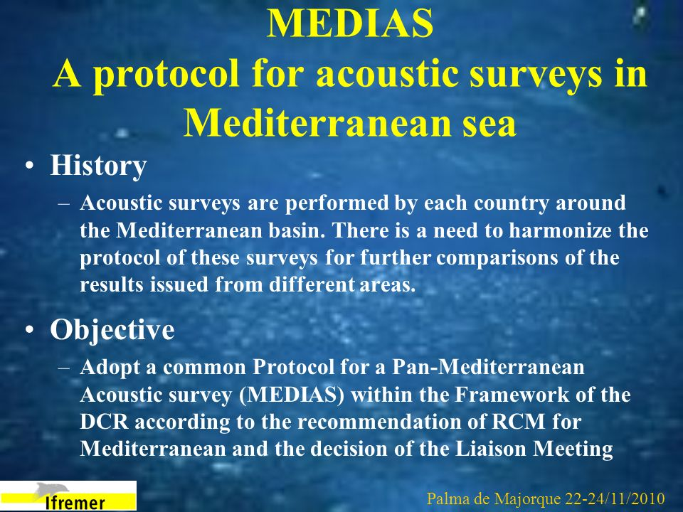 MEDIAS A protocol for acoustic surveys in Mediterranean sea