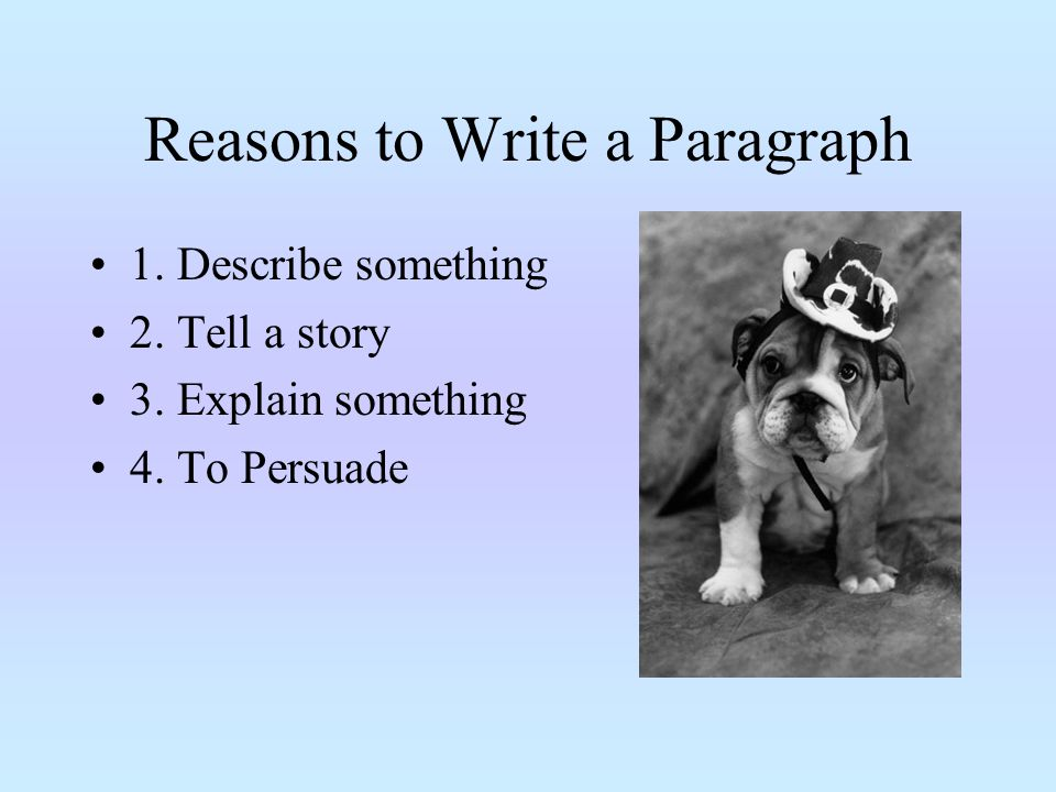 Reasons to Write a Paragraph