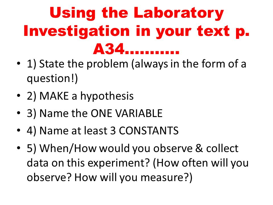 Using the Laboratory Investigation in your text p. A34………..