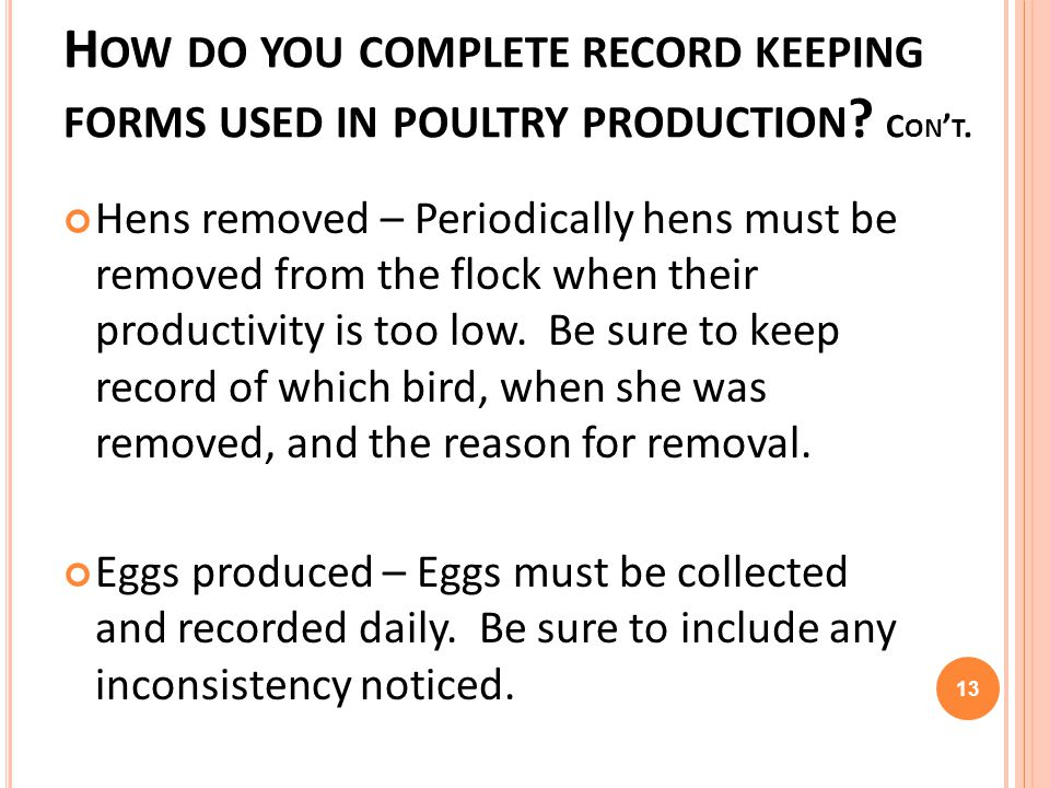 How do you complete record keeping forms used in poultry production
