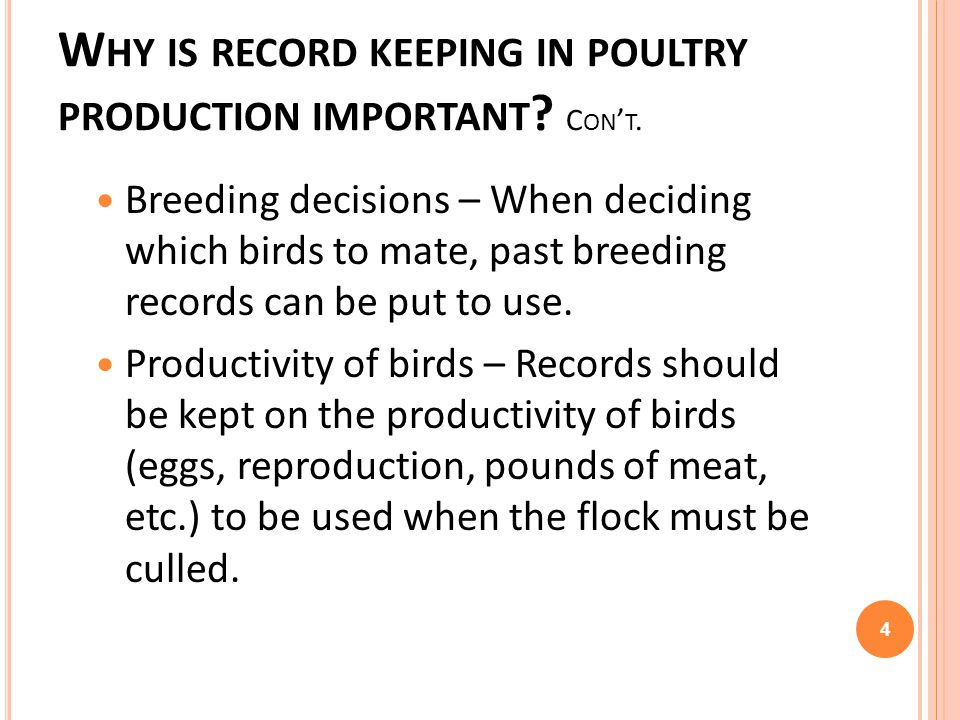 Why is record keeping in poultry production important Con't.