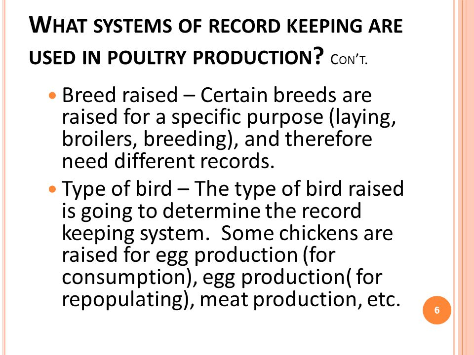 What systems of record keeping are used in poultry production Con't.