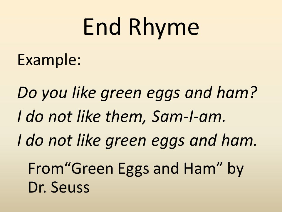 End Rhyme Do you like green eggs and ham