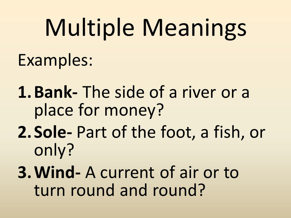 Multiple Meanings Examples: