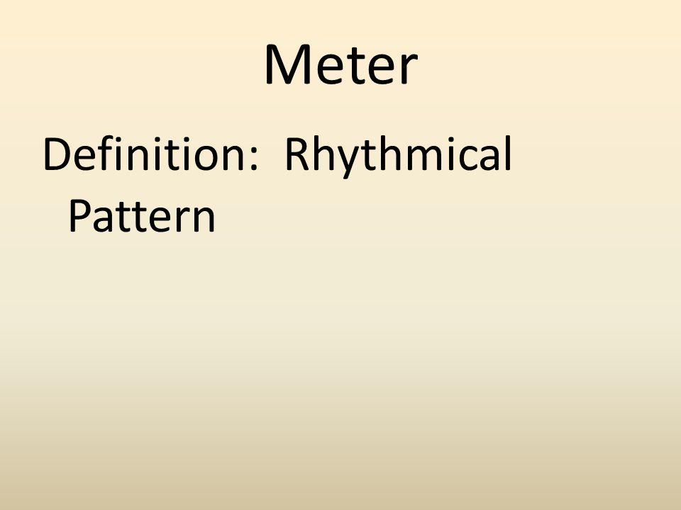 Meter Definition: Rhythmical Pattern