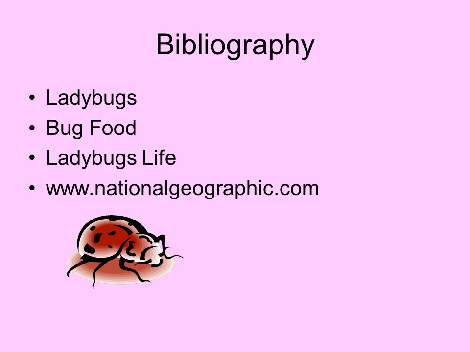 Bibliography Ladybugs Bug Food Ladybugs Life