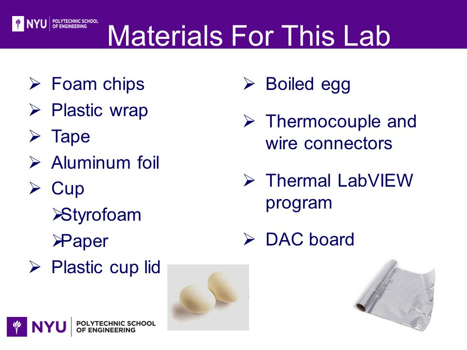 Materials For This Lab Foam chips Plastic wrap Tape Aluminum foil Cup
