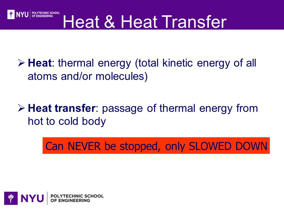 Heat & Heat Transfer Heat: thermal energy (total kinetic energy of all atoms and/or molecules)