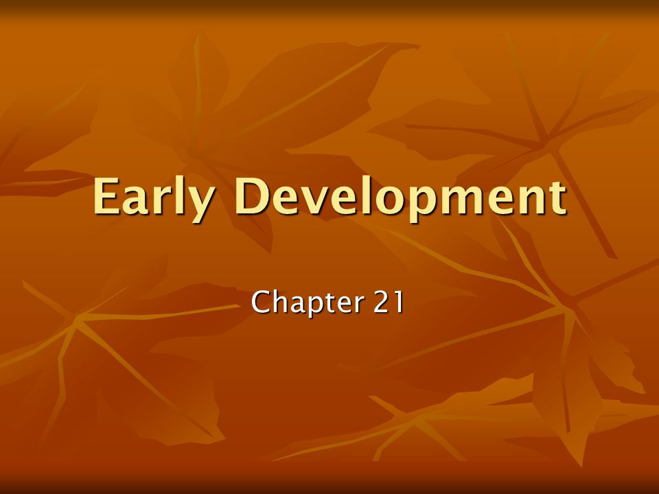 Early Development Chapter 21