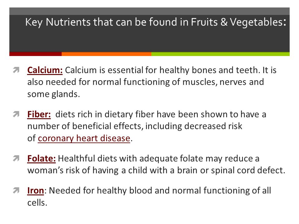 Key Nutrients that can be found in Fruits & Vegetables: