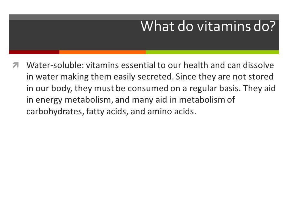 What do vitamins do