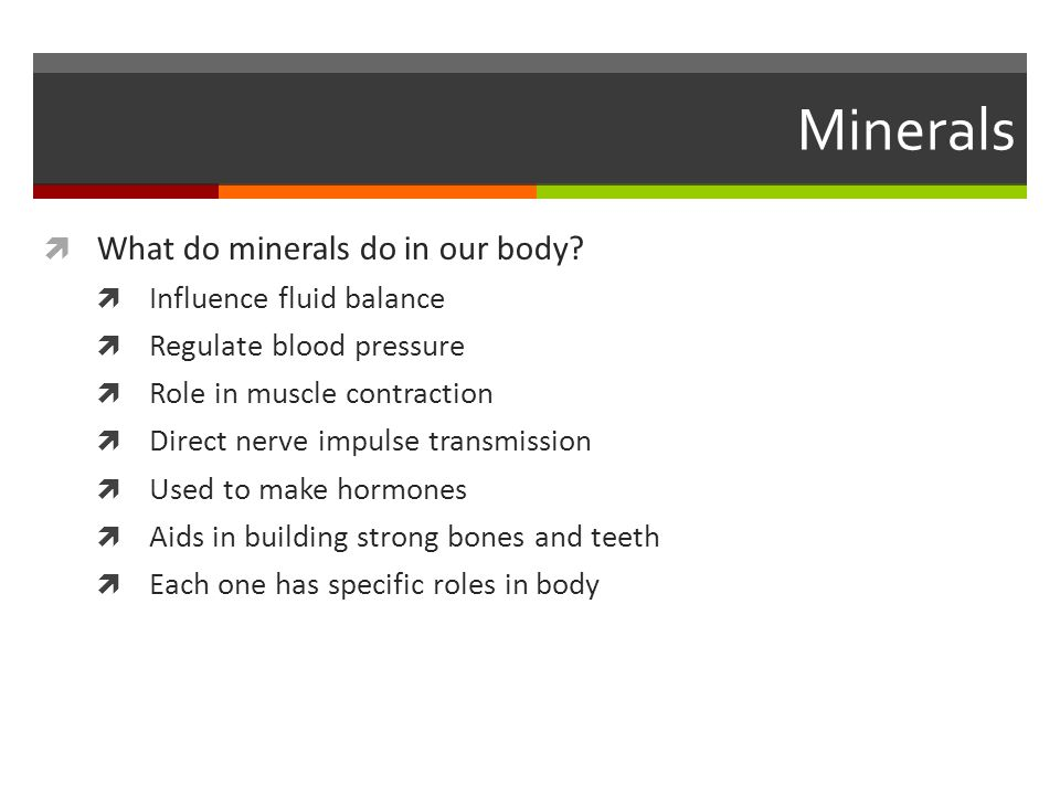Minerals What do minerals do in our body Influence fluid balance