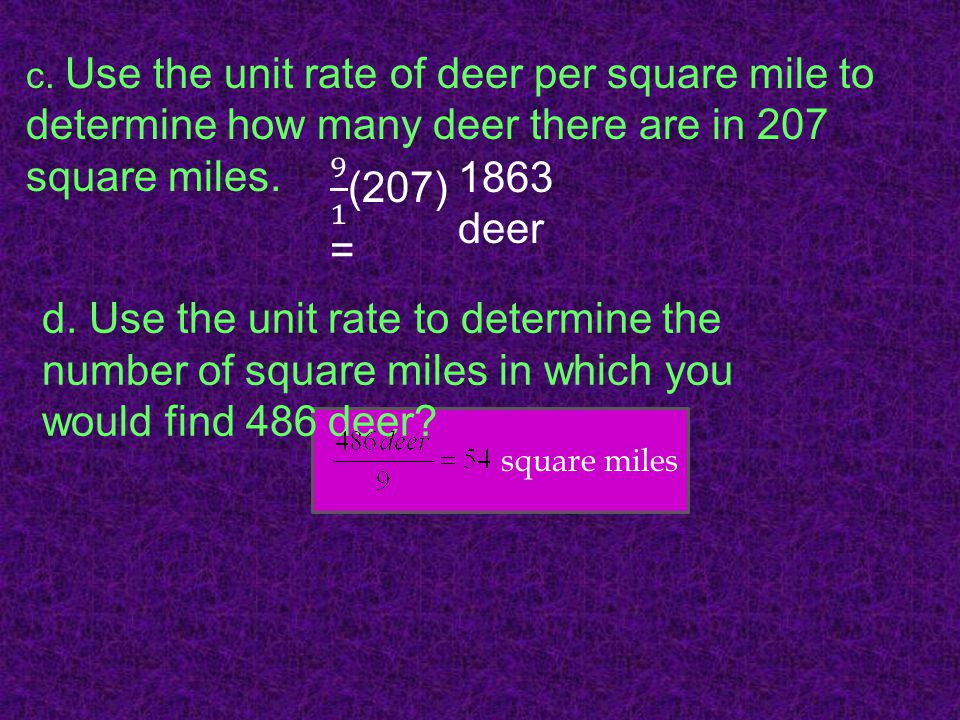 c. Use the unit rate of deer per square mile to determine how many deer there are in 207 square miles.