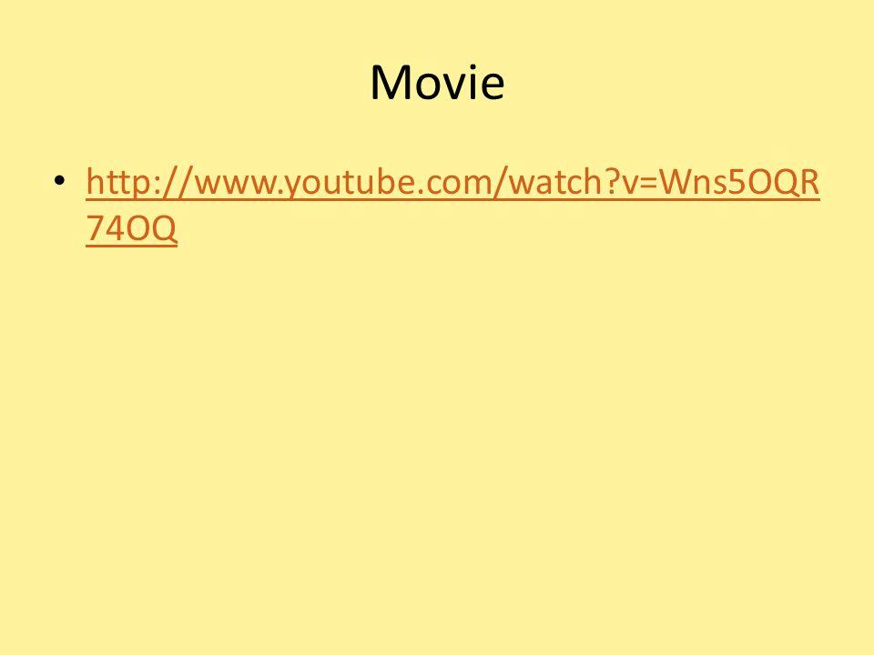 Movie http://www.youtube.com/watch v=Wns5OQR74OQ