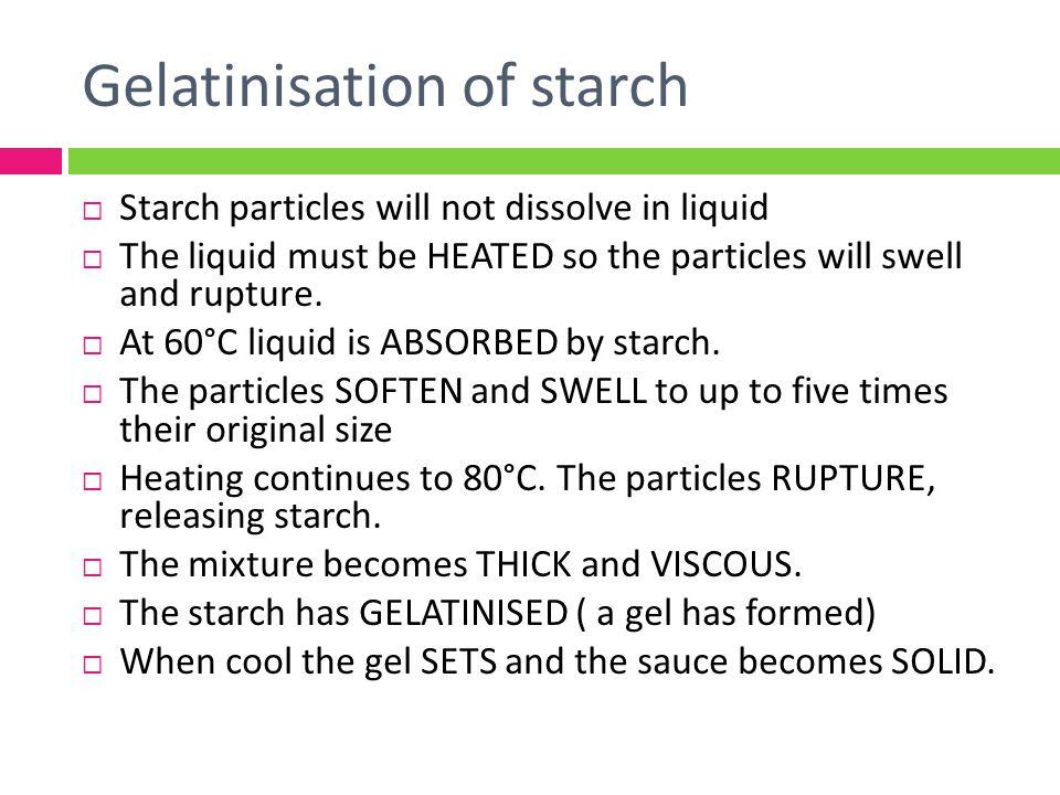 Gelatinisation of starch