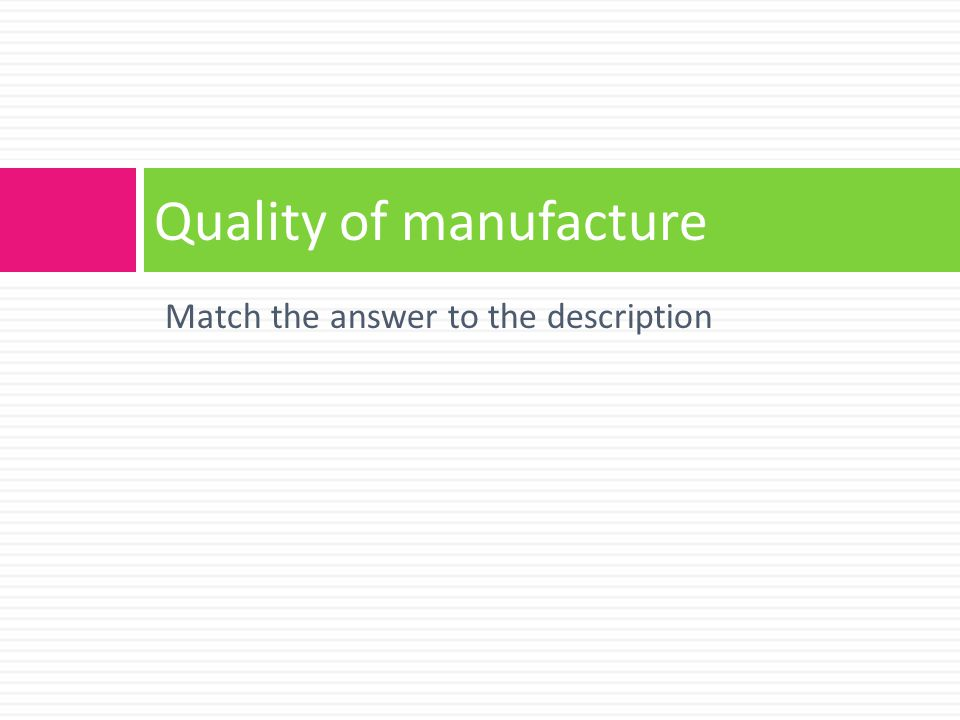 Quality of manufacture