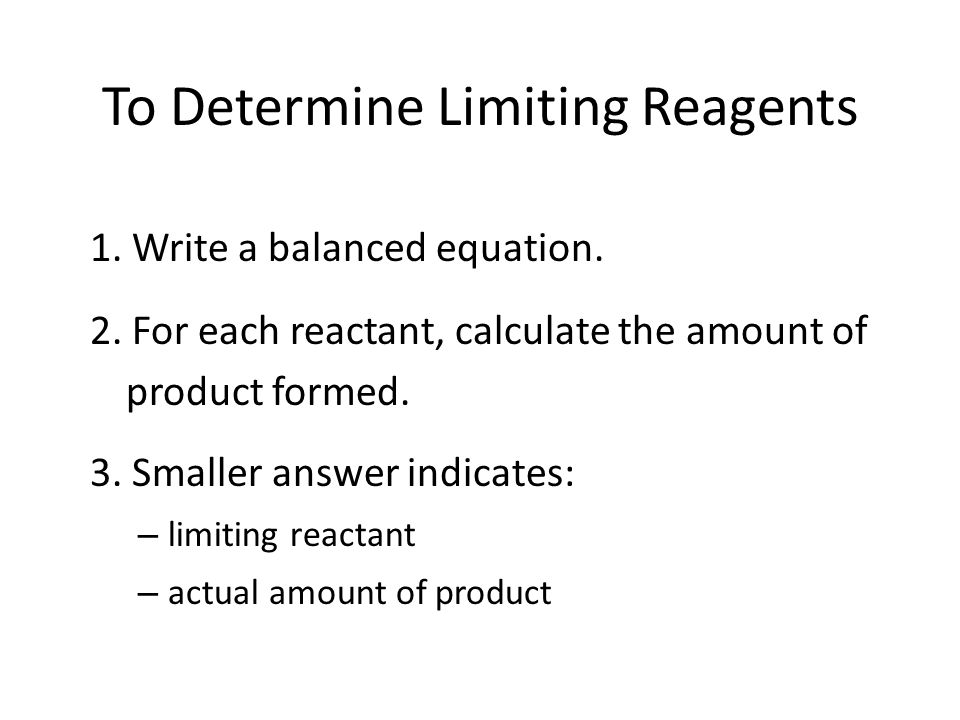 To Determine Limiting Reagents