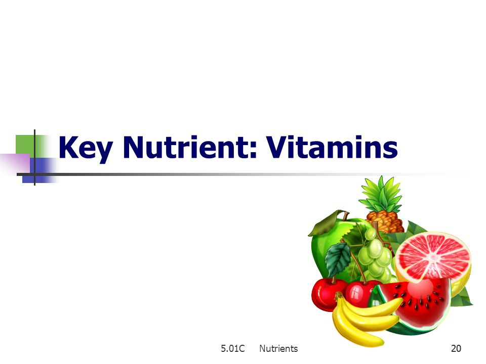 Key Nutrient: Vitamins