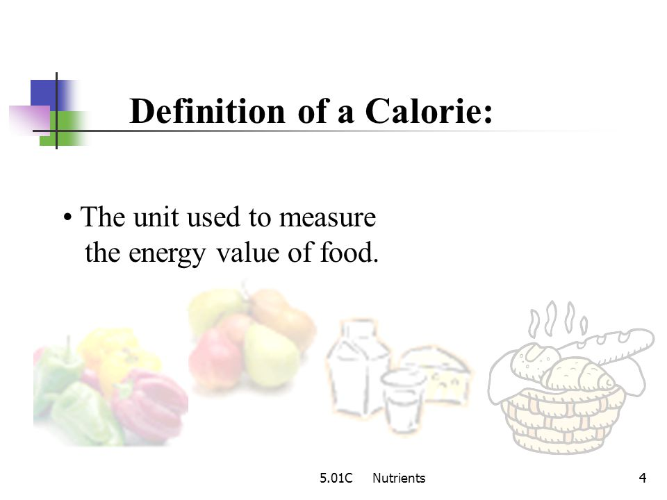 Definition of a Calorie: