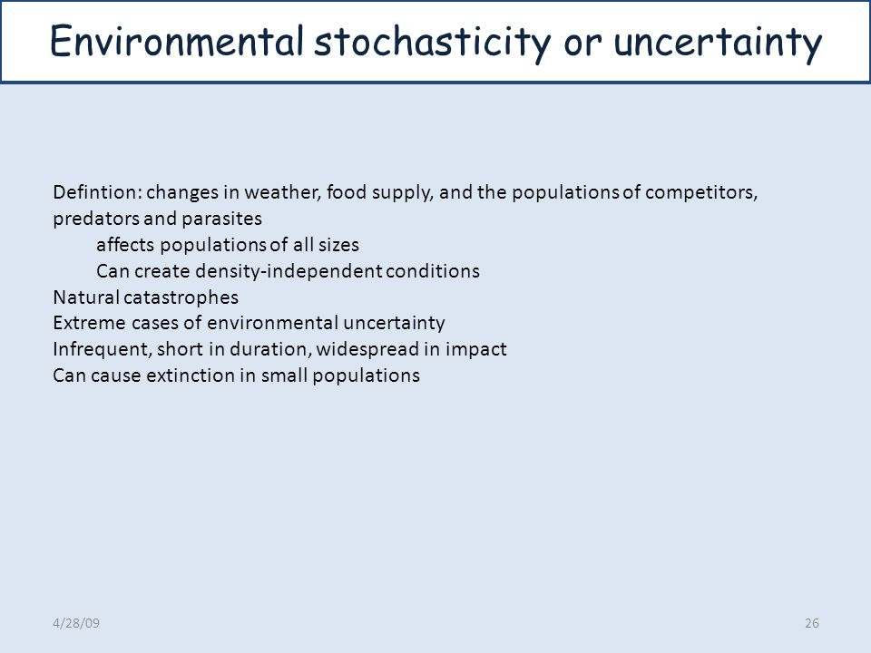 Environmental stochasticity or uncertainty
