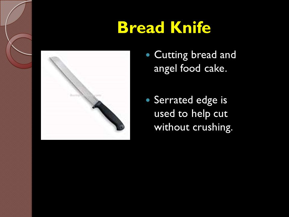 Bread Knife Cutting bread and angel food cake.