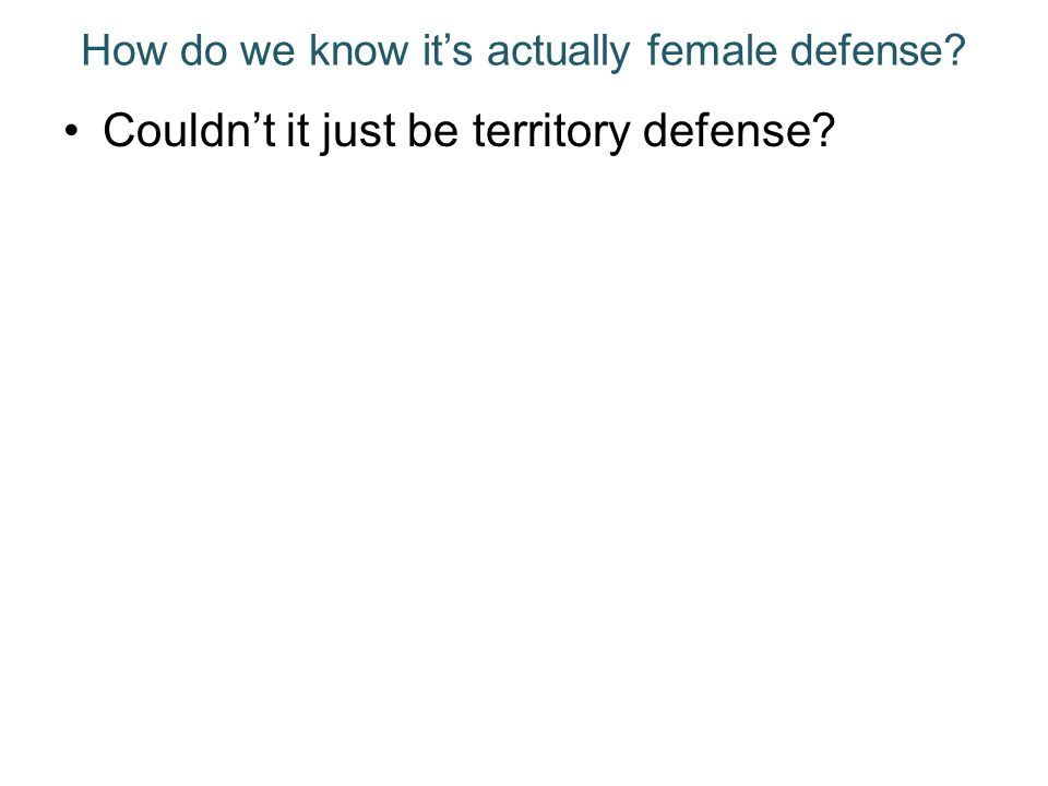 How do we know it's actually female defense