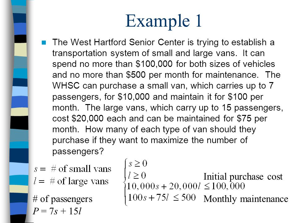 Example 1 Initial purchase cost # of passengers Monthly maintenance