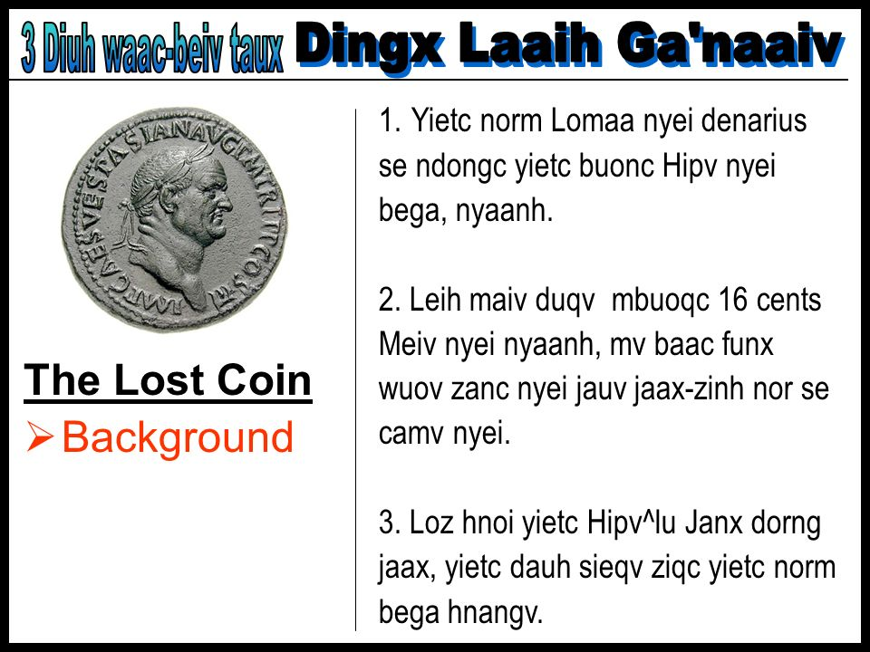 3 Diuh waac-beiv taux Dingx Laaih Ga naaiv The Lost Coin Background