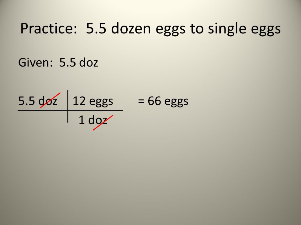 Practice: 5.5 dozen eggs to single eggs