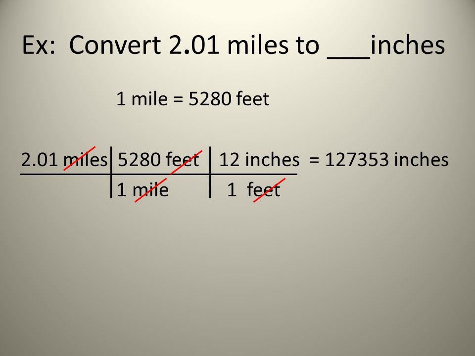 Ex: Convert 2.01 miles to ___inches