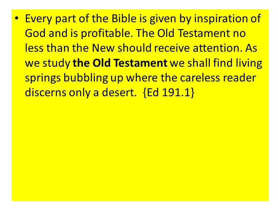 Every part of the Bible is given by inspiration of God and is profitable.