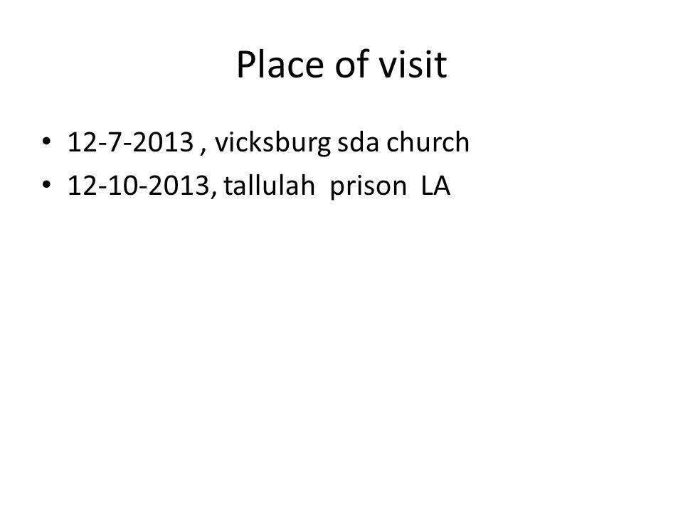 Place of visit 12-7-2013 , vicksburg sda church