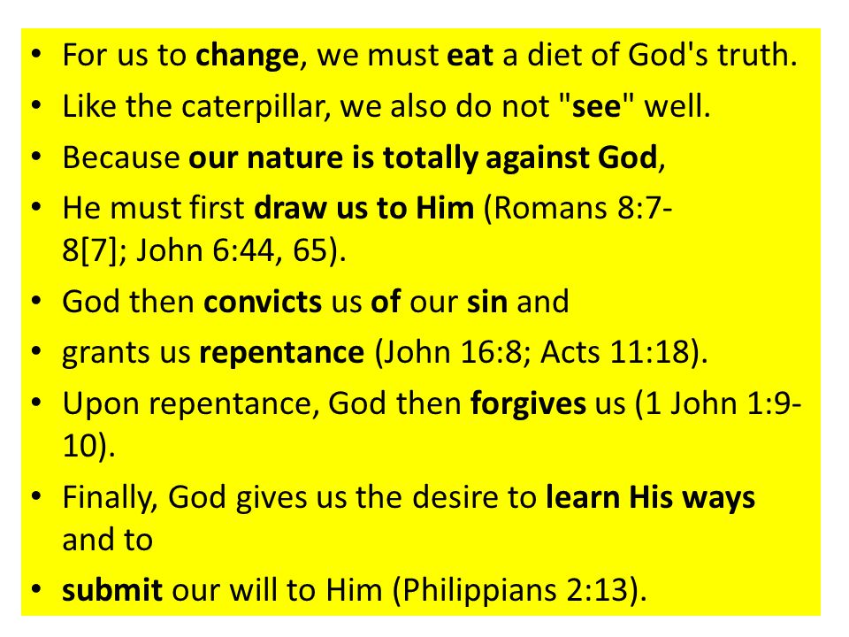 For us to change, we must eat a diet of God s truth.