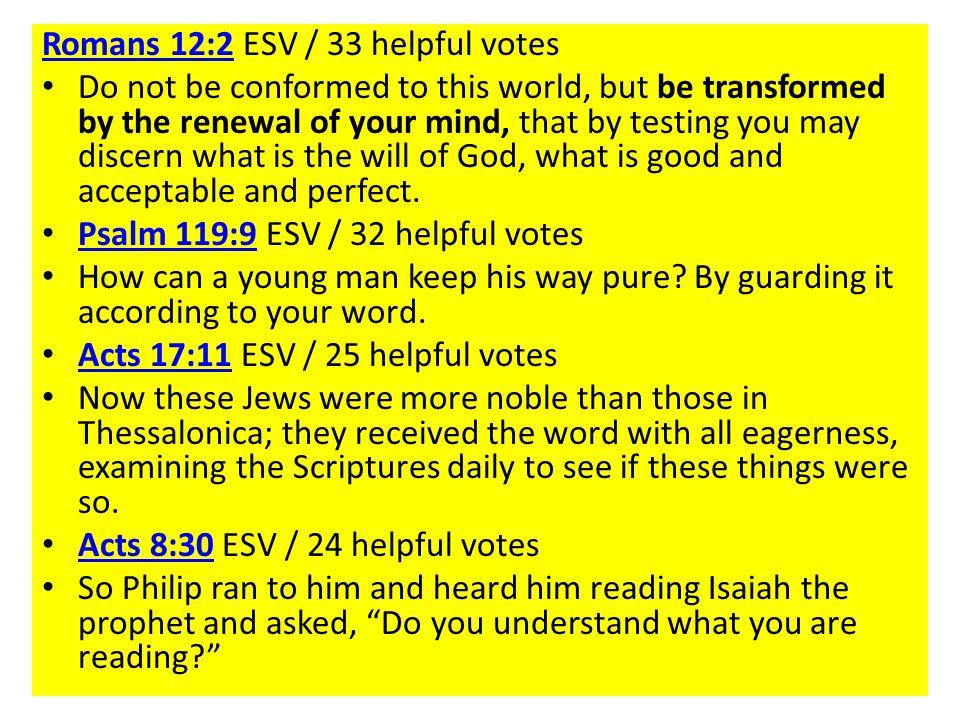 Romans 12:2 ESV / 33 helpful votes