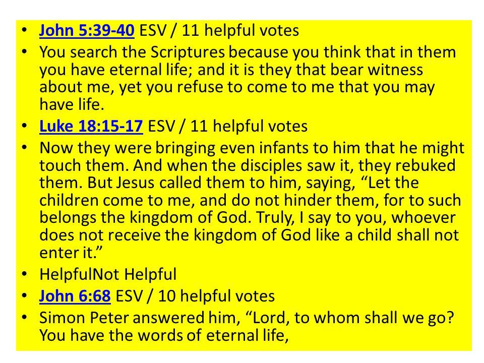 John 5:39-40 ESV / 11 helpful votes