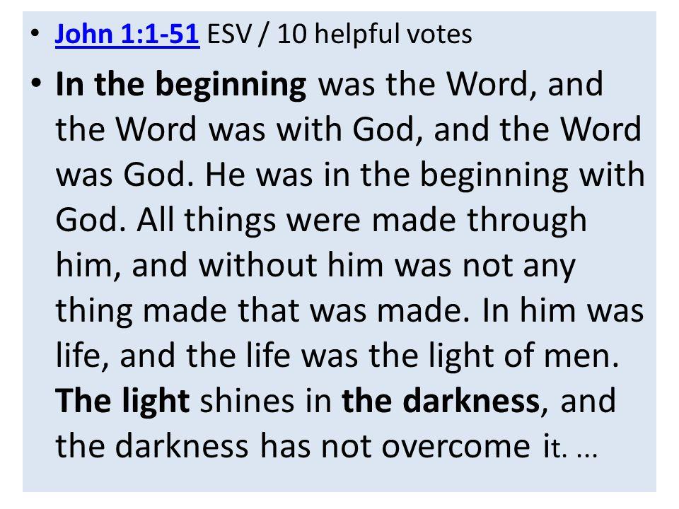 John 1:1-51 ESV / 10 helpful votes