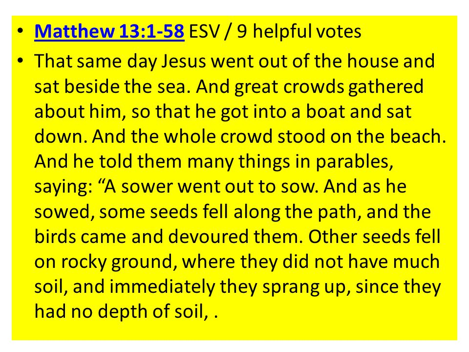 Matthew 13:1-58 ESV / 9 helpful votes