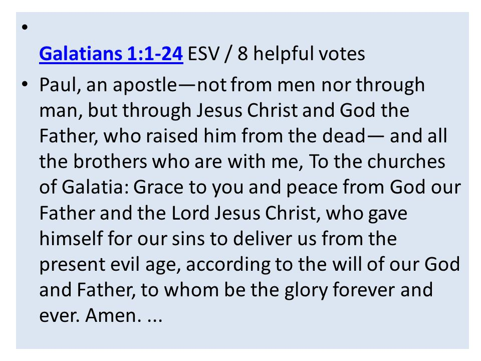Galatians 1:1-24 ESV / 8 helpful votes