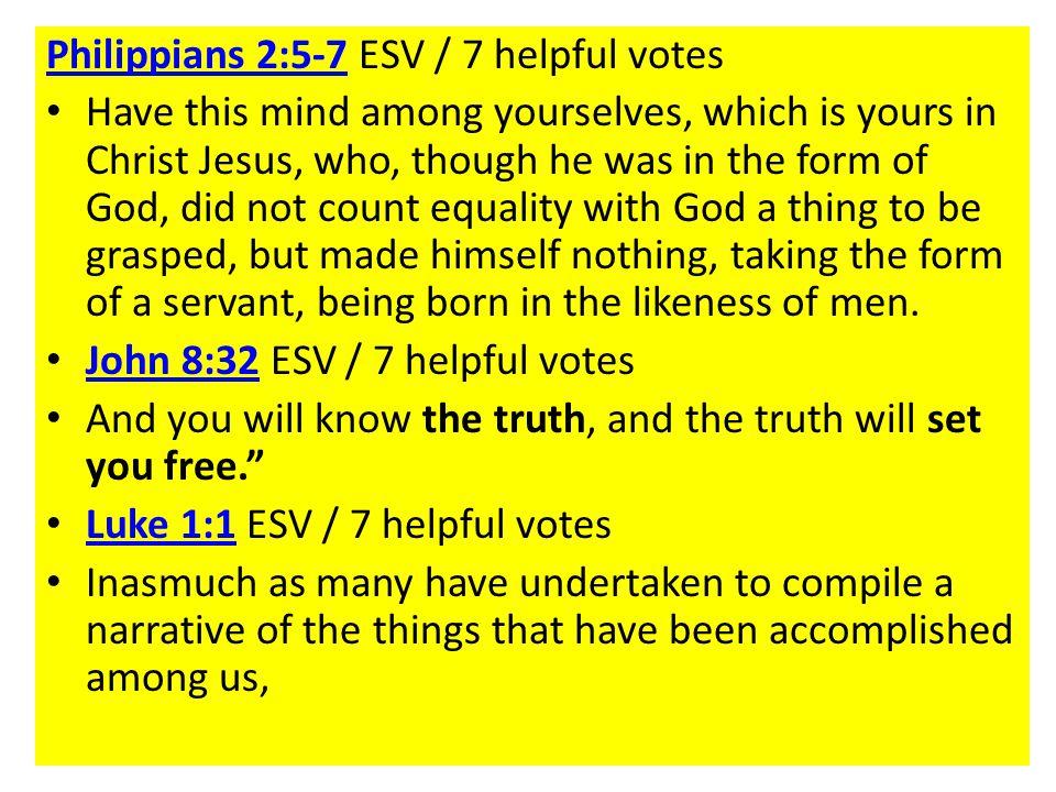 Philippians 2:5-7 ESV / 7 helpful votes