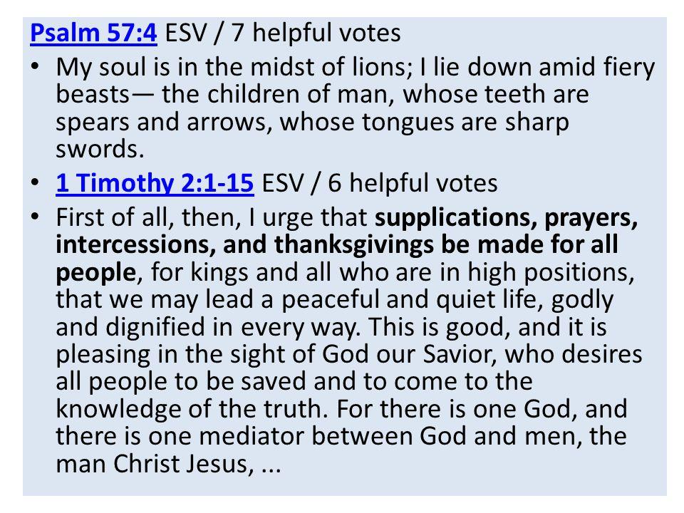 Psalm 57:4 ESV / 7 helpful votes
