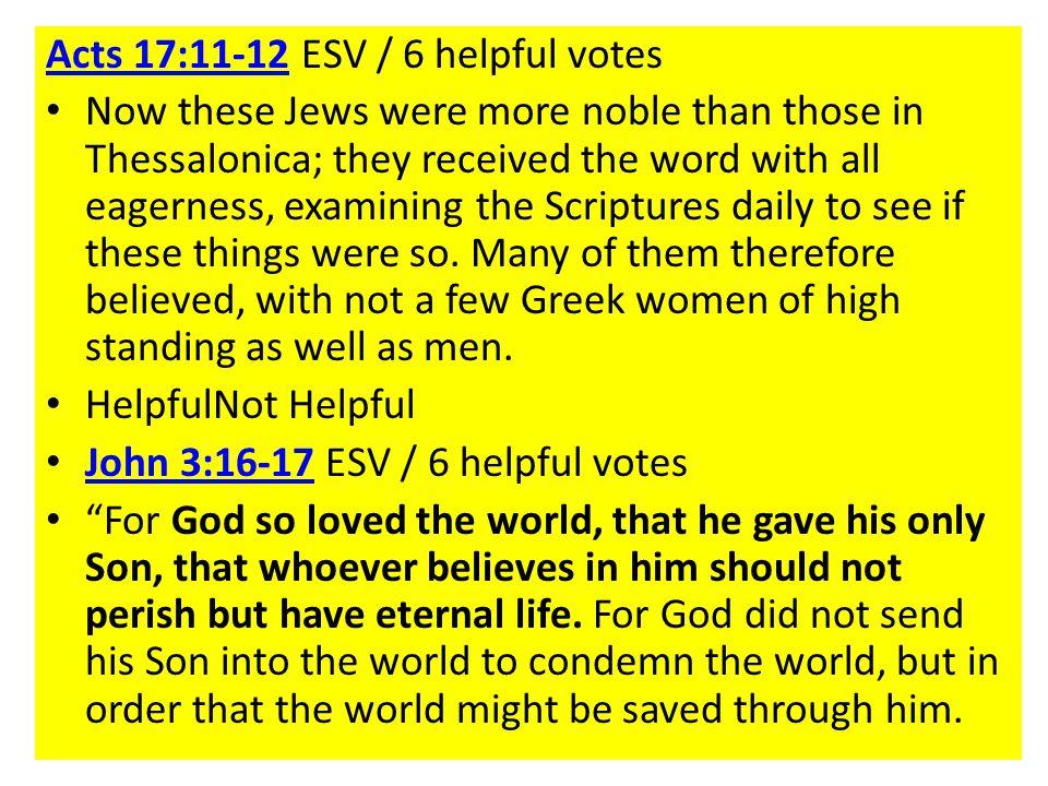 Acts 17:11-12 ESV / 6 helpful votes