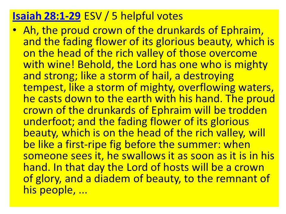 Isaiah 28:1-29 ESV / 5 helpful votes