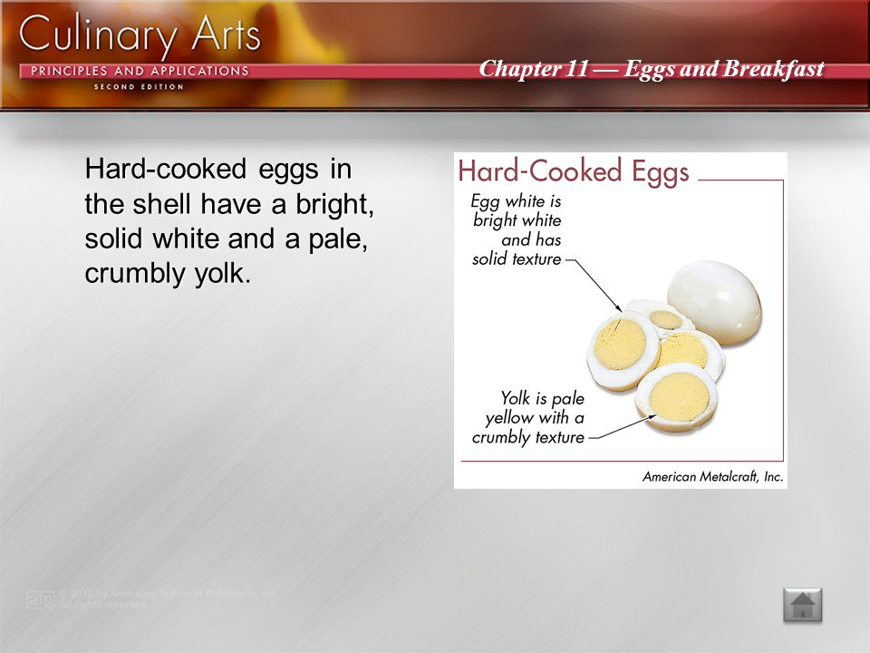 Hard-cooked eggs in the shell have a bright, solid white and a pale, crumbly yolk.