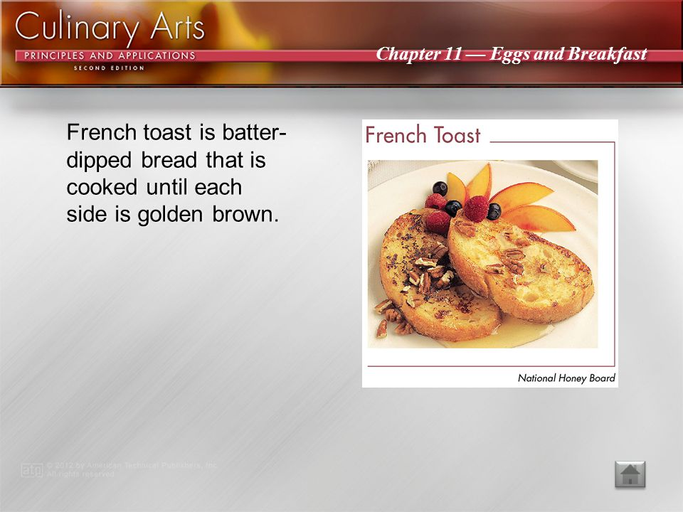 French toast is batter-dipped bread that is cooked until each side is golden brown.